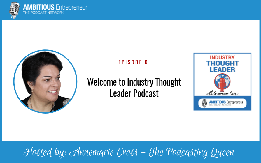 Welcome to Industry Thought Leader Podcast