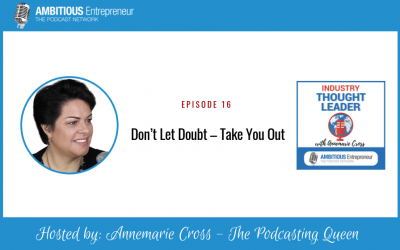 16: Don't Let Doubt – Take You Out