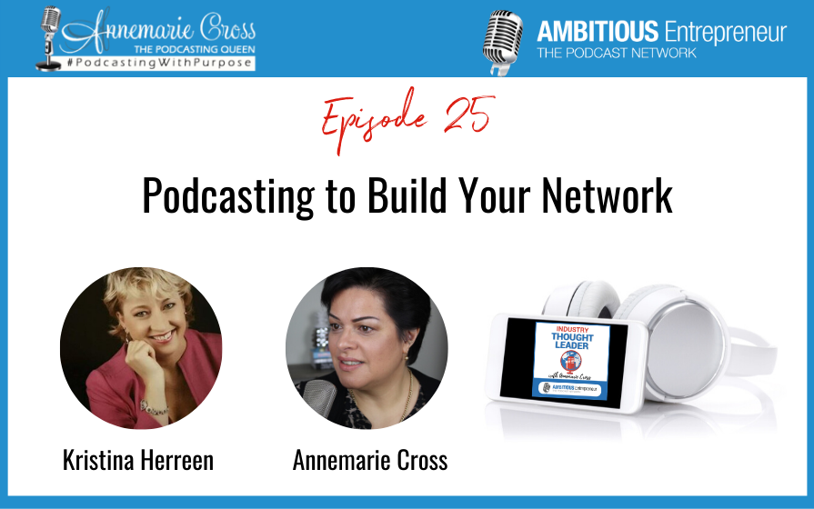 25: Podcasting to Build Your Network