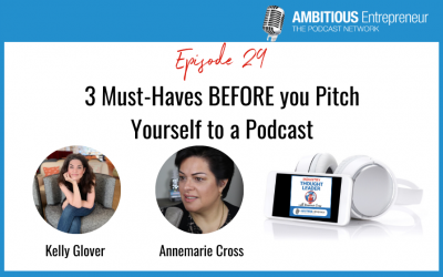 29: 3 Must-Haves BEFORE you Pitch Yourself to a Podcast
