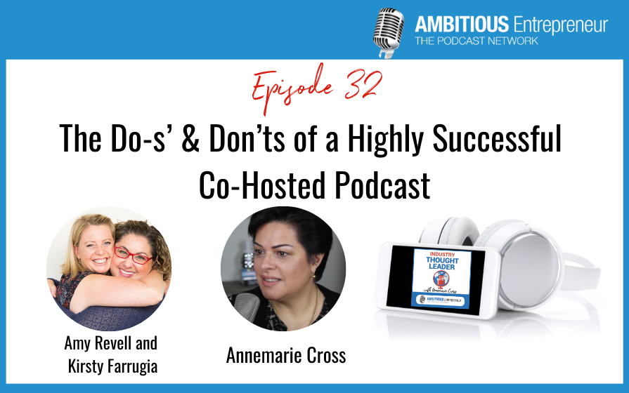 32: The Do-s' & Don'ts of a Highly Successful Co-Hosted Podcast