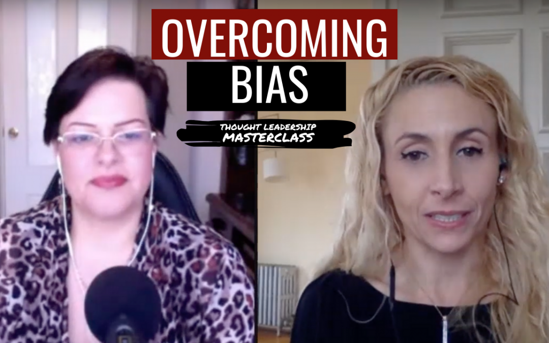 Overcoming Bias by Building your Thought Leadership