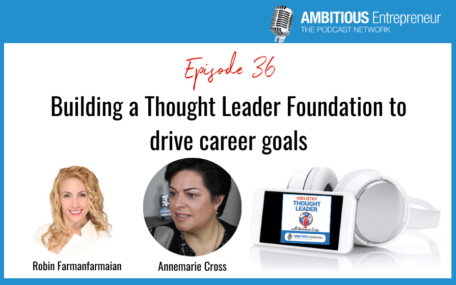 36: Building a Thought Leader Foundation to drive career goals