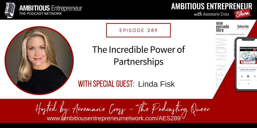 [Ep#289] The Incredible Power of Partnerships with Linda Fisk