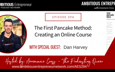 [Ep#294] The First Pancake Method: Creating an Online Course with Dan Harvey